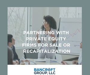 Partnering with Private Equity Firms for Sale or Recapitalization