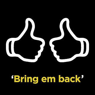 bring em back.jpg