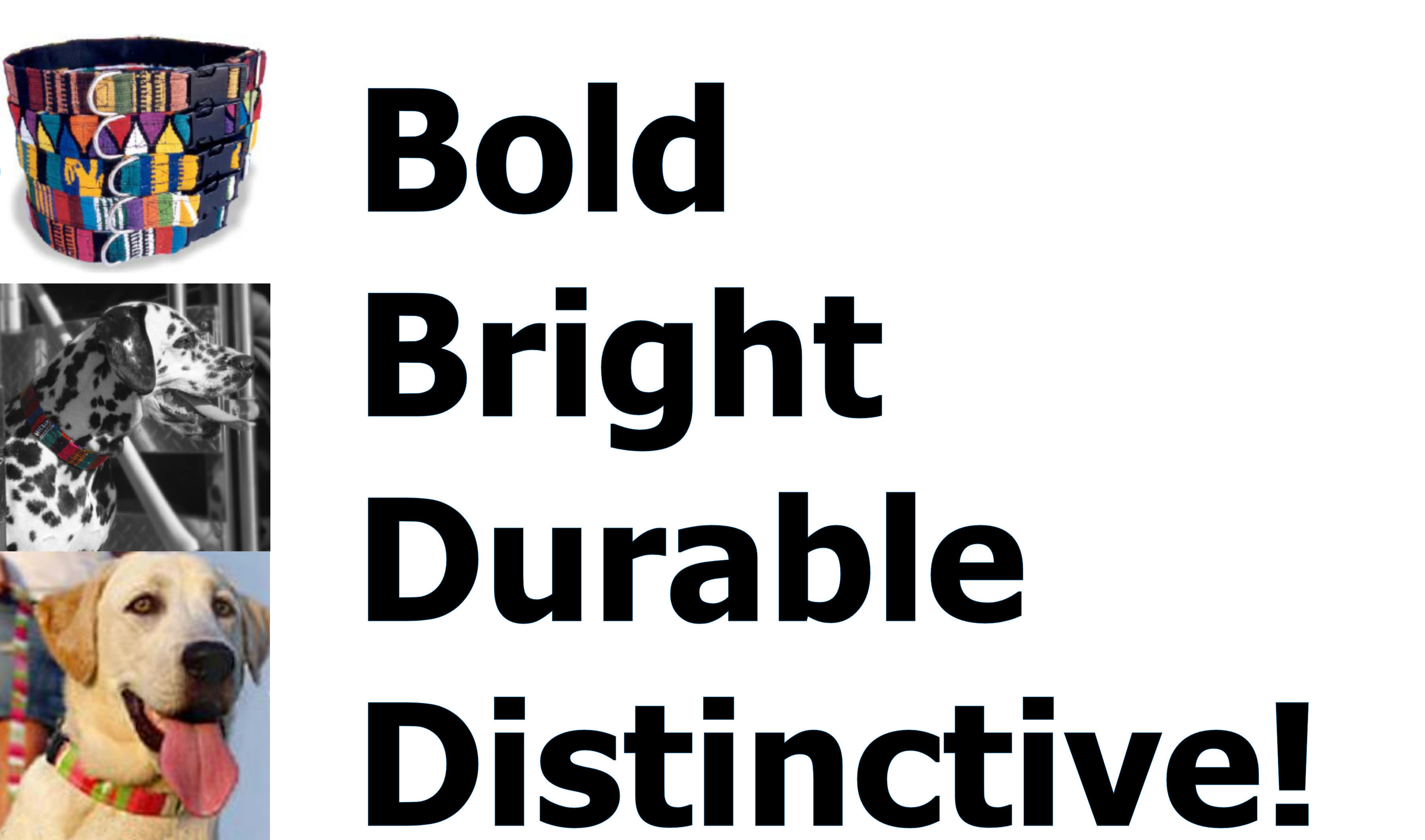 Bold Bright Durable Distinctive