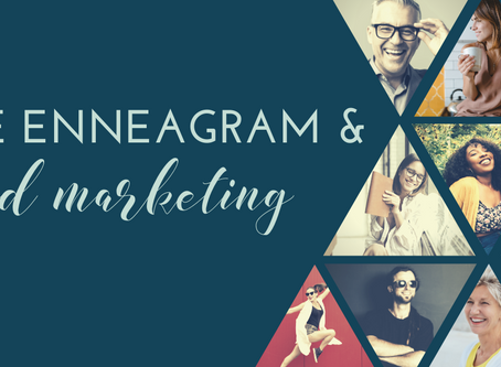 Using the Enneagram as a Marketing Tool: Part 2