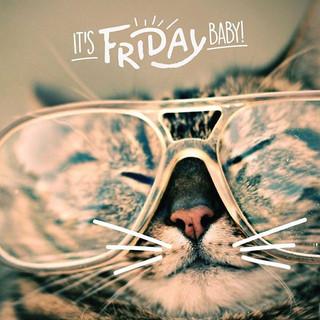 It's Friday Baby!