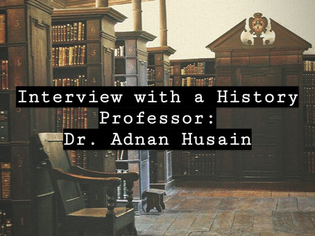 Interview with a Professor: Dr. Adnan Husain