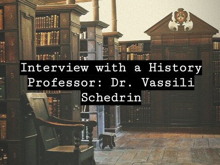 Interview with a History Professor: Dr. Vassili Schedrin