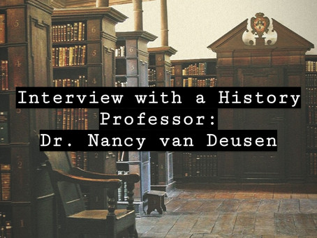 Interview with a History Professor: Dr.Nancy van Deusen