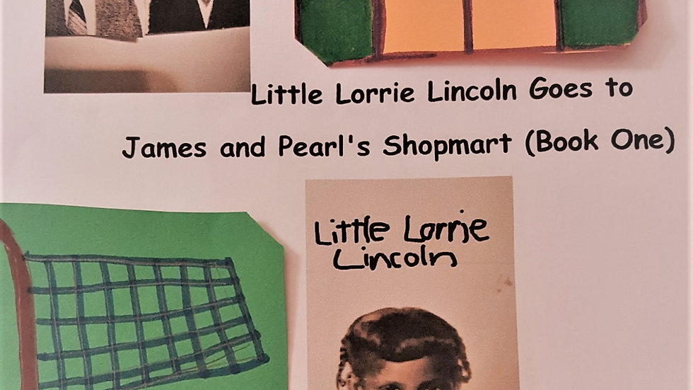 Little Lorrie Lincoln Goes to James and Pearl's Shopmart (Book One)