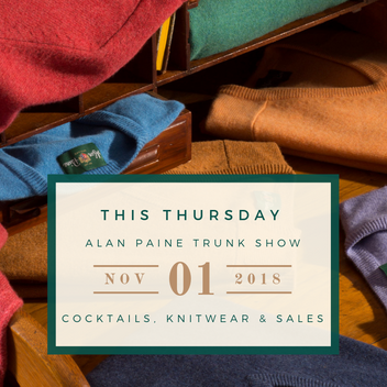 Nov. 1st // 3-7pm // Alan Paine Trunk Show