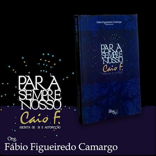 Para Sempre Nosso, Caio F. - Escrita de Si de Autoficção