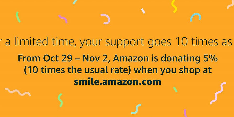 AmazonSmile is increasing the donation rate 10x from Oct 29 - Nov 2