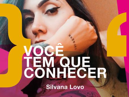Você tem que conhecer: Silvana Lovo