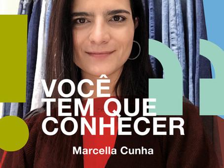 Você tem que conhecer: Marcella Cunha