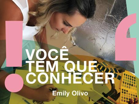 Você tem que conhecer: Emily Olivo
