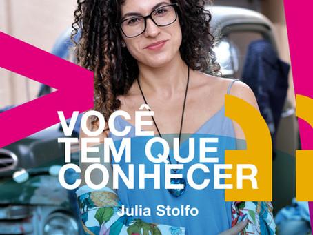 Você tem que conhecer: Julia Stolfo