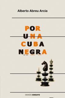 La Editorial Hypermedia acaba de publicar el libro del escritor Cubano Alberto Abreu, Por Una Cuba Negra; Literatura, raza y modernidad en el siglo XIX. El libro se puede adquirir a través de Amazón.