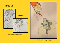 Redesigns - Mr Spark and Mr Fog
