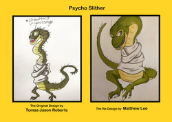 Redesigns - Psycho Slither