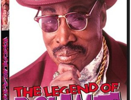 Rudy Ray Moore:Legend of Dolemite Bigger & Badder