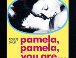 Pamela, Pamela, You are..  (Adults Only!)