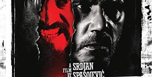 A Serbian Film (Uncut & Uncensored  (Unearthed)(Blu-Ray)