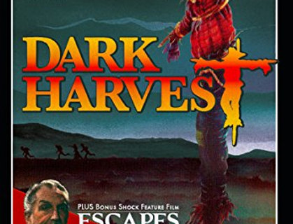 Dark Harvest and Escapes