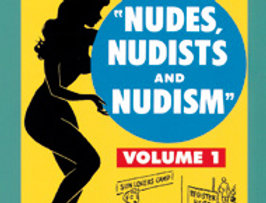 Nudes, Nudists and Nudism Vol.1  (Adults Only!)