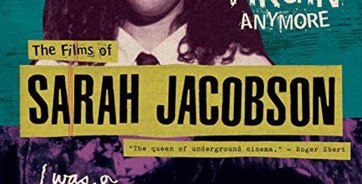 The Films of Sarah Jacobson (AGFA)