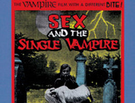 Sex and the Single Vampire (Adults Only!)