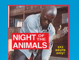 Night of the Animals  (Adults Only!)