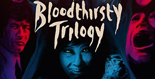 Bloodthirsty Trilogy [Import]