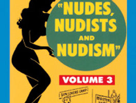 Nudes, Nudists and Nudism Vol.3  (Adults Only!)