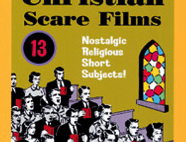 Christian Scare Films Vol.13