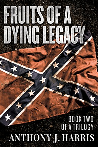Fruits of a Dying Legacy: Book Two o