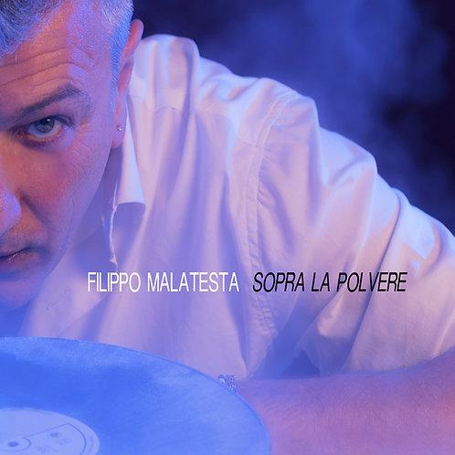 CD - Sopra la polvere - Filippo Malatesta