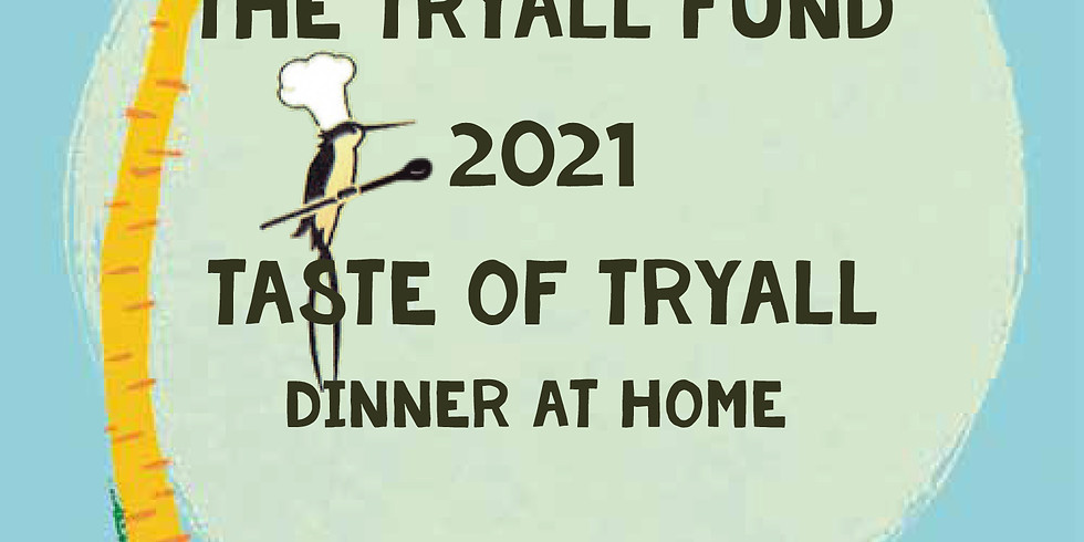 TASTE OF TRYALL 2021 YOUR INVITATION TO DINNER IS HERE!