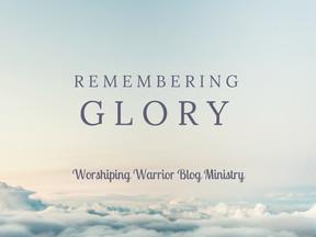 Remembering Glory