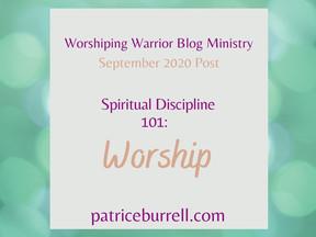 Spiritual Discipline 101 - Worship