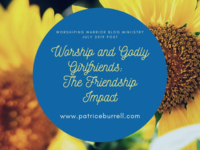 Worship and Godly Girlfriends:              The Friendship Impact