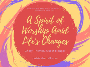 A Spirit of Worship Amid Life's Changes