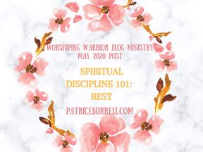 Spiritual Discipline 101:  Rest