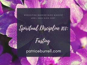 Spiritual Discipline 101:  Fasting