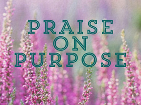 Praise on Purpose