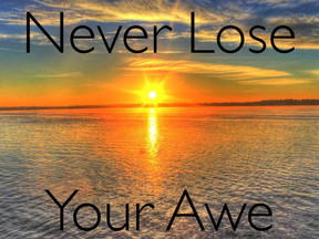 Never Lose Your Awe