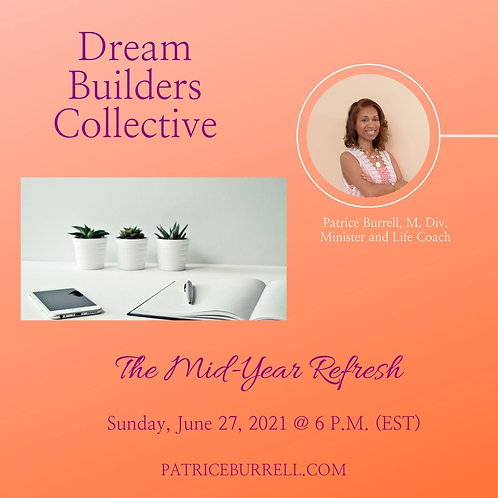 Dream Builders Collective:  The Mid Year Refresh