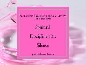 Spiritual Discipline 101:  Silence