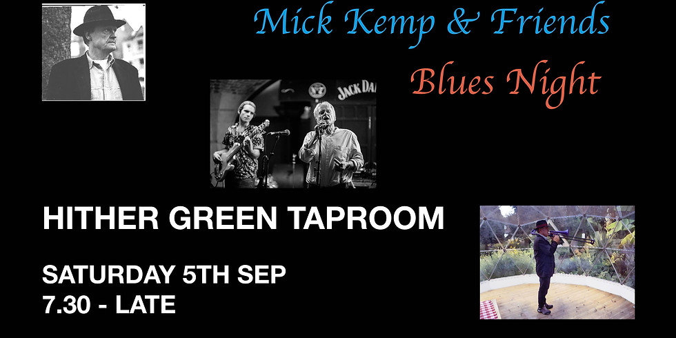 Mick Kemp & Friends Blues Night at Hither Green Taproom