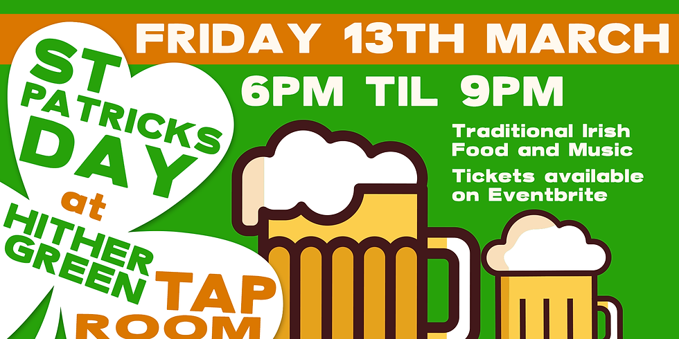 St Paddy's Day at Hither Green Taproom