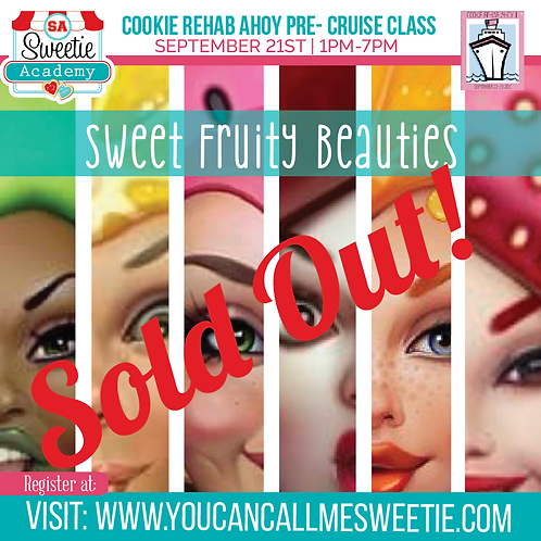 Sweet Fruity Beauties- September 21st 1pm-7pm