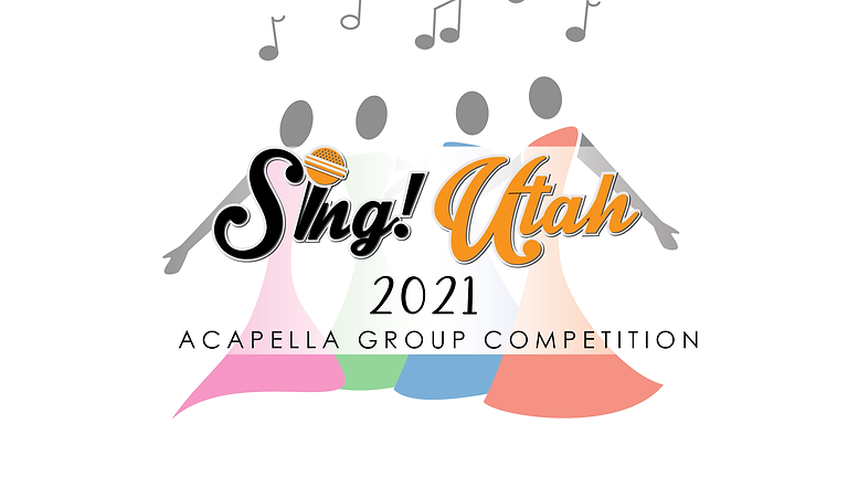2021 Sing! Utah Acapella Group Competition