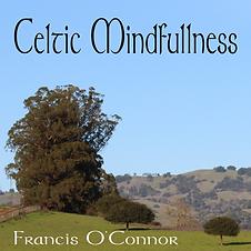 Celtic Mindfullness Francis O'Connor