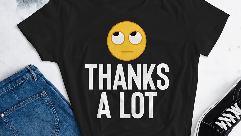 """Mommy's """"Thanks A Lot""""  short sleeve t-shirt"""