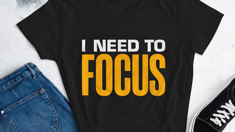 """Mommy's """"I Need To Focus"""" short sleeve t-shirt"""